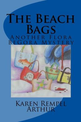 The Beach Bags: Another Flora Begora Mystery