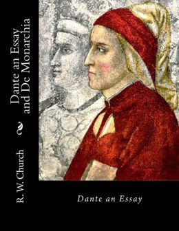Dante an Essay and De Monarchia