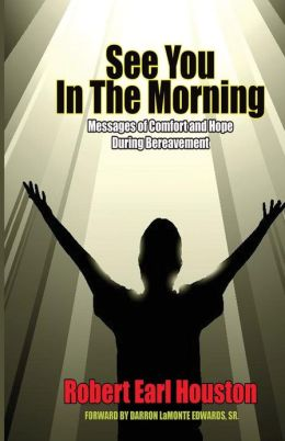 See You in the Morning: Messages of Comfort and Hope During Bereavement