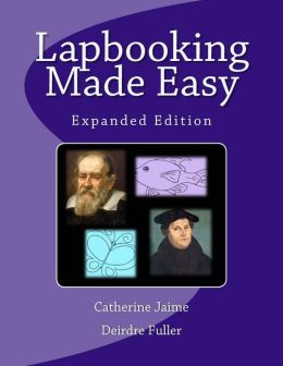 Lapbooking Made Easy: Expanded Version