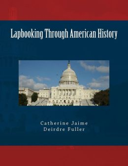 Lapbooking Through American History