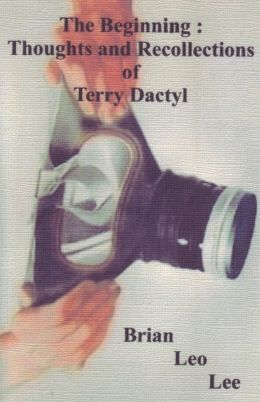 The Beginning: Thoughts and Recollections of Terry Dactyl