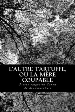 L'autre Tartuffe, ou La m re coupable