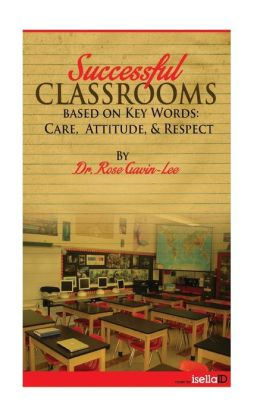 Successful Classrooms Based on Key Words: Care, Attitude, & Respect