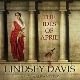The Ides of April (Flavia Albia Series #1)