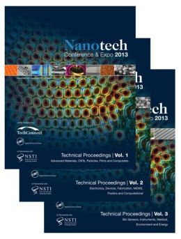 Nanotech 2013: Technical Proceedings of the 2013 NSTI Nanotechnology Conference and Expo, Volumes 1-3