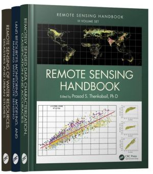 Remote Sensing Handbook - Three Volume Set