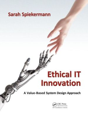Ethical IT Innovation: A Value-Based System Design Approach