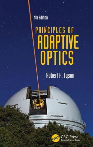 Principles of Adaptive Optics, Fourth Edition