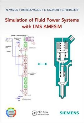 Book Simulation of Fluid Power Systems with Simcenter Amesim / Edition 1