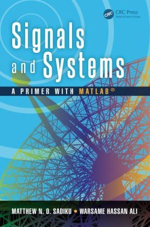 Signals and Systems: A Primer with MATLAB