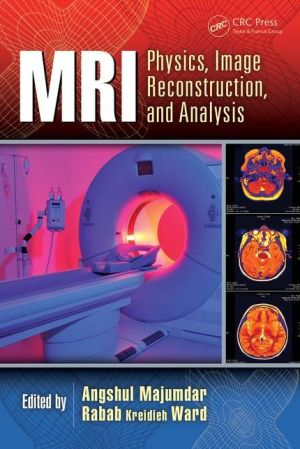 MRI: Physics, Image Reconstruction, and Analysis