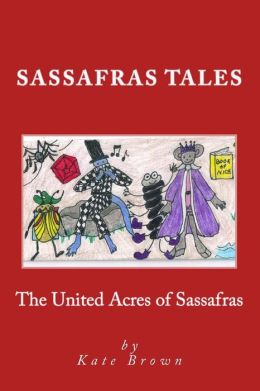 Sassafras Tales: Book I: The United Acres of Sassafras (Full Color)