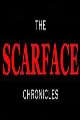 The Scarface Chronicles