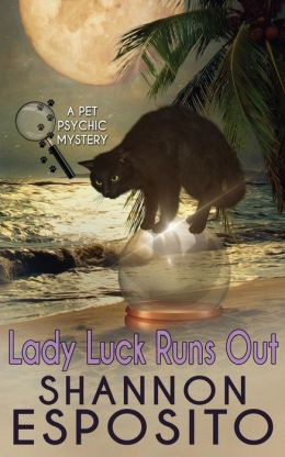 LADY LUCK RUNS OUT (A Pet Psychic Mystery No. 2)
