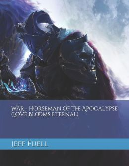 WAR - Horseman of the Apocalypse (Love Blooms Eternal)