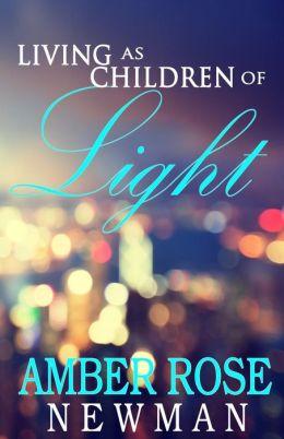 Living As Children Of Light