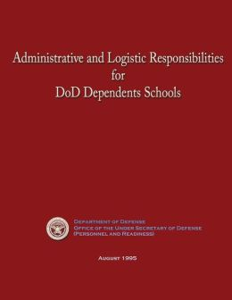 Administrative and Logistic Responsibilities for DoD Dependents Schools