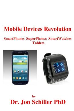 Mobile Devices Revolution Smartphones Superphones Smartwatches Tablets