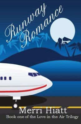Runway Romance: Book One of the Love in the Air Trilogy