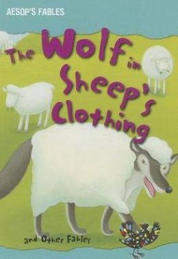 The Wolf in Sheep's Clothing and Other Fables