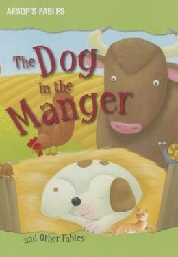 The Dog in the Manger and Other Fables
