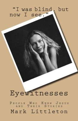 Eyewitnesses: People Who Knew Jesus and Their Stories