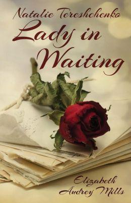 Natalie Tereshchenko - Lady In Waiting