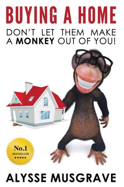 Buying a Home: Don't Let Them Make a Monkey Out of You