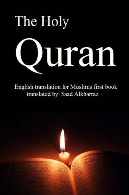 The Holy Quran: English Translation of Muslims First Book