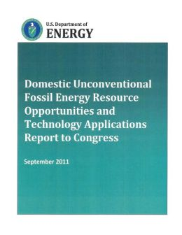 Domestic Unconventional Fossil Energy Resource Opportunities and Technology Applications Report to Congress