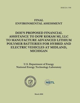 Final Environmental Assessment - DOE's Proposed Financial Assistance to Dow Kokam MI, LLC To Manufacture Advanced Lithium Polymer Batteries for Hybrid and Electric Vehicles at Midland, Michigan (DOE/EA-1708)