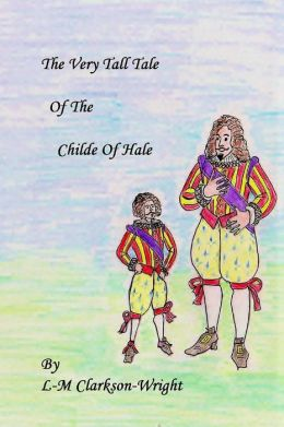 The Very Tall Tale of the Childe of Hale