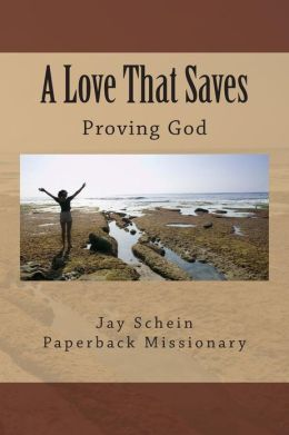 A Love That Saves Jay Schein