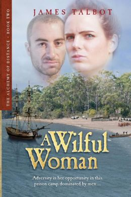A Willful Woman: Adversity is her opportunity in this prison camp dominated by men