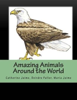 Amazing Animals Around the World