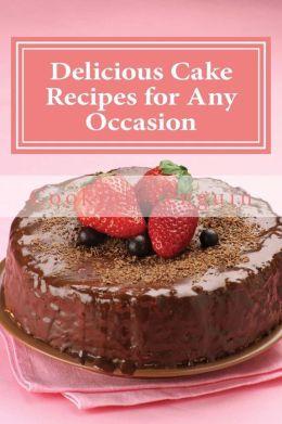 Delicious Cake Recipes for Any Occasion: 30 Easy Homemade Cake Recipes