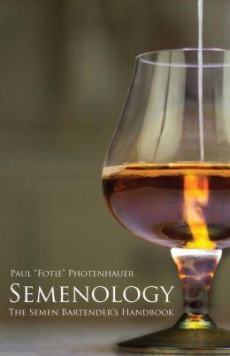 Semenology - The Semen Bartender's Handbook