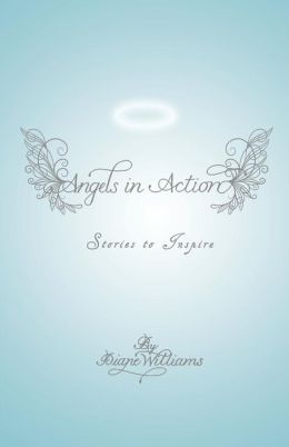 Angels in Action: Stories to Inspire