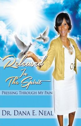 Released in the Spirit: Pressing Through My Pain