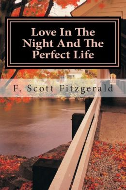 Love In The Night And The Perfect Life