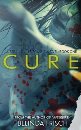 Cure: A Strandville Zombie Novel