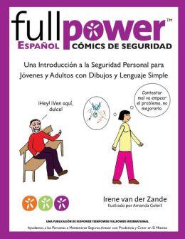 Fullpower Espanol Comics de Seguridad: Una Introduccion a la Seguridad Personal Para Jovenes y Adultos Con Dibujos y Lenguaje Simple