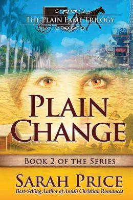 Plain Change: The Plain Fame Trilogy