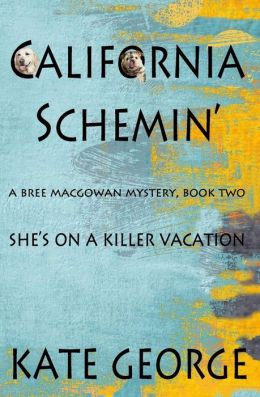 California Schemin': Bree Macgowan Mystery Number Two