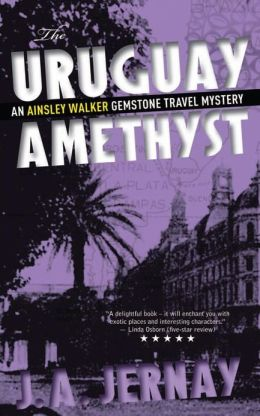The Uruguay Amethyst (an Ainsley Walker Gemstone Travel Mystery)