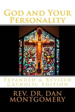 God and Your Personality: Revised & Expanded Catholic Edition