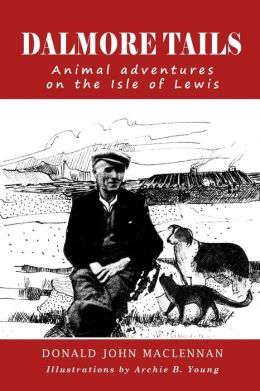 Dalmore Tails: Animal adventures on the Isle of Lewis