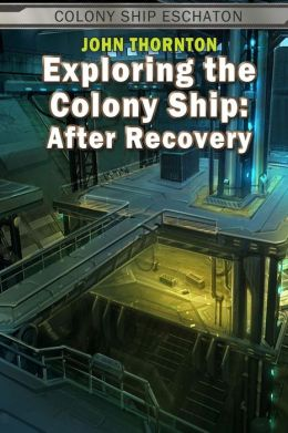 Exploring the Colony Ship: After Recovery
