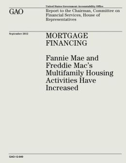 Mortgage Financing: Fannie Mae and Freddie Mac's Multifamily Housing Activities Have Increased (GAO-12-849)